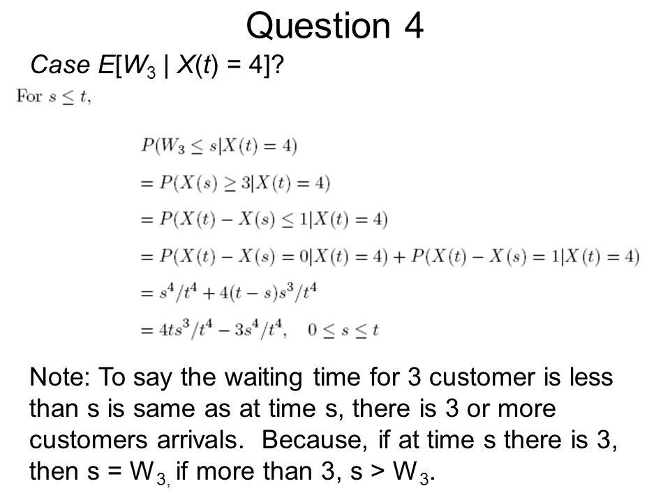 Question 4 Case E[W3 | X(t) = 4]